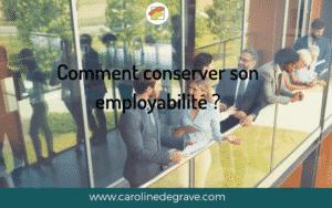 Comment conserver son employabilité
