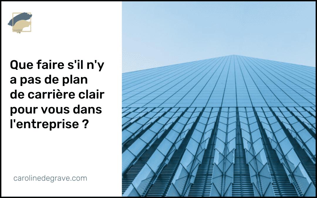 Quoi faire s'il n'y a pas de plan de carrière clair dans votre entreprise ?