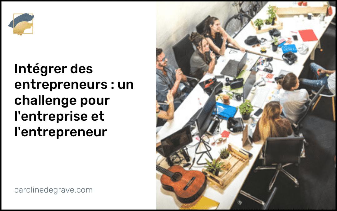 Intégration des entrepreneurs :  un challenge pour les entreprises et les entrepreneurs !