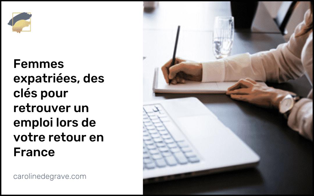Femmes expatriées : des clés pour retrouver un emploi lors de votre retour en France