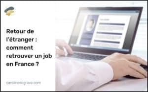 Retour de l'étranger : comment retrouver un job en France ?