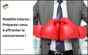 Mobilité interne : préparez-vous à affronter la concurrence !